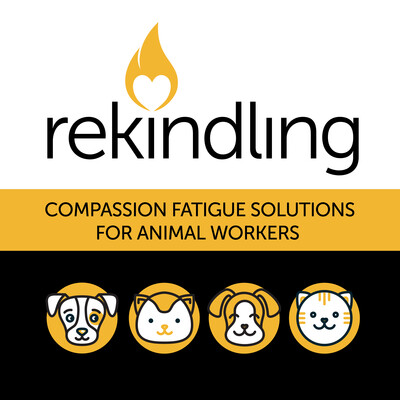 Rekindling: Compassion Fatigue Solutions for Animal Workers