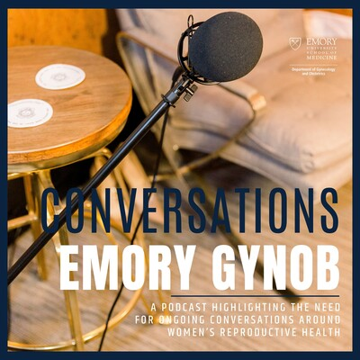 Resident CONVERSATIONS with Emory Gynecology and Obstetrics