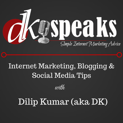 The DKSpeaks Internet Marketing and Blogging Podcast