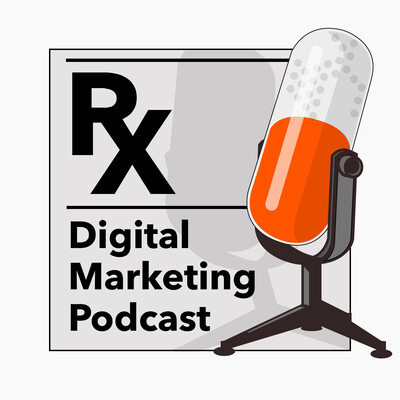 Rx Digital Marketing Podcast