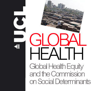 Global Health Equity and the Commission on Social Determinants of Health - Audio