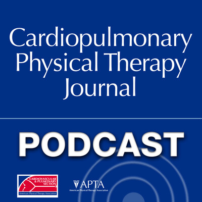 Cardiopulmonary Physical Therapy Journal - Cardiopulmonary PT Journal Podcast