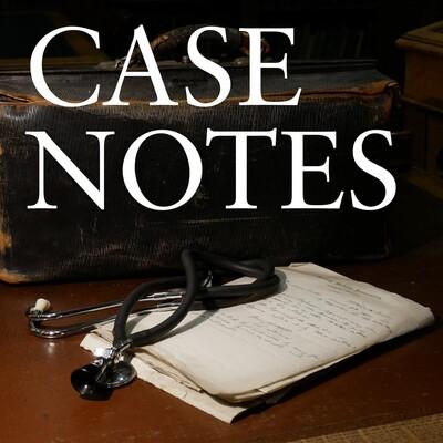 Casenotes: A History of Medicine Podcast