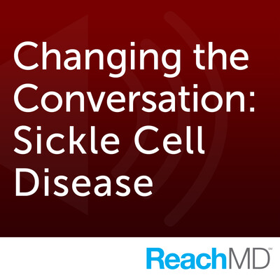 Changing the Conversation: Sickle Cell Disease