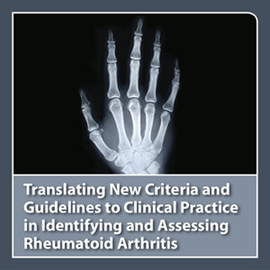 CME Outfitters - Translating New Criteria and Guidelines to Clinical Practice in Identifying and Assessing Rheumatoid Arthritis