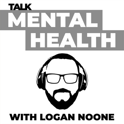 Talk Mental Health With Logan Noone