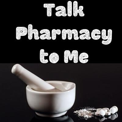 Talk Pharmacy to Me