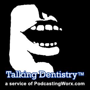 Talking Dentistry
