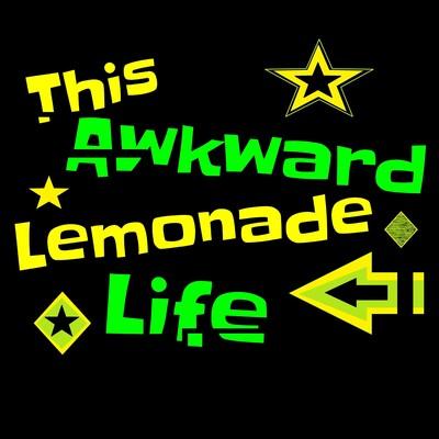 This Awkward Lemonade Life