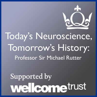 Today's Neuroscience, Tomorrow's History - Professor Sir Michael Rutter