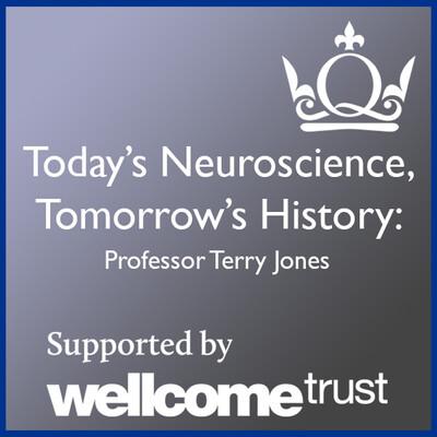 Today's Neuroscience, Tomorrow's History - Professor Terry Jones