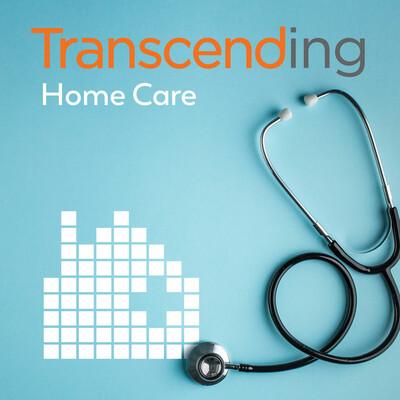 Transcending Home Care