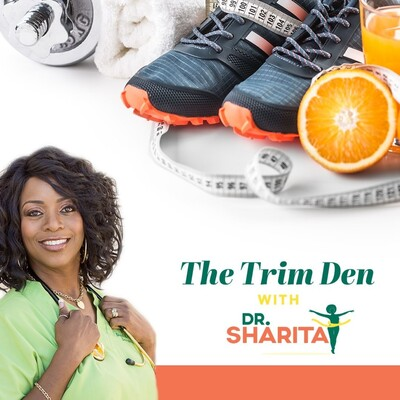 The Trim Den w/ Dr. Sharita