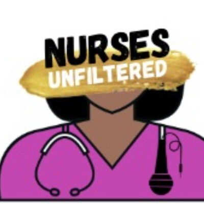 Nurses Unfiltered