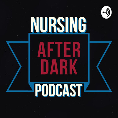 Nursing After Dark