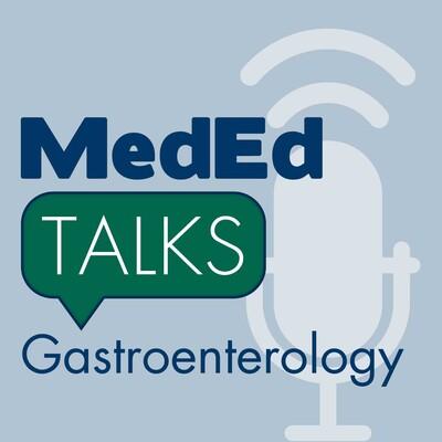 MedEdTalks - Gastroenterology