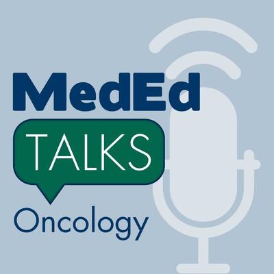 MedEdTalks - Oncology
