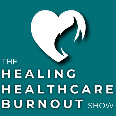 Healing Healthcare Burnout