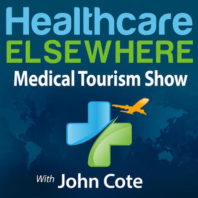 Healthcare Elsewhere   The Medical Tourism Show with John Cote