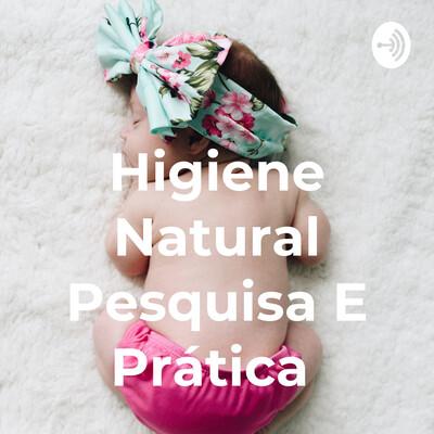 Higiene Natural Pesquisa e Prática