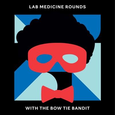 Lab Medicine Rounds