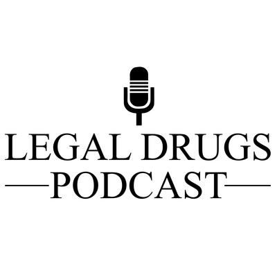 Legal Drugs Podcast
