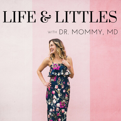 Life & Littles with Doctor Mommy, MD