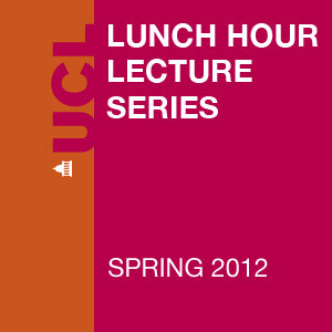 Lunch Hour Lectures - Spring 2012 - Video