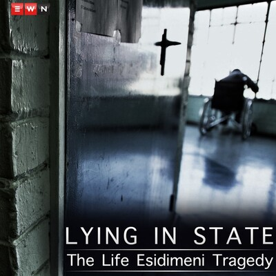 Lying in State: The Life Esidimeni Tragedy