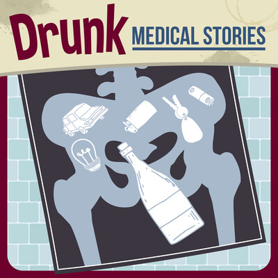 Drunk Medical Stories