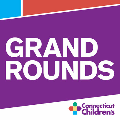 Connecticut Children's Grand Rounds