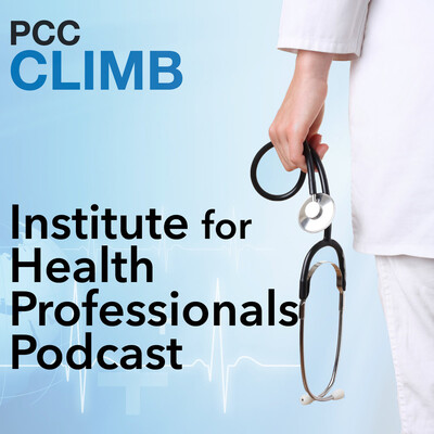 PCC Institute for Health Professionals Podcast