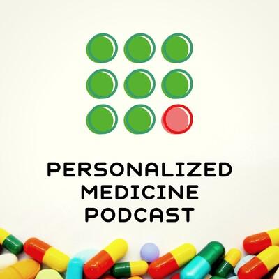 Personalized Medicine Podcast