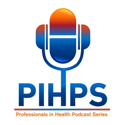 PIHPS: The Professionals In Health Podcast Series