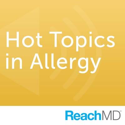 Hot Topics in Allergy