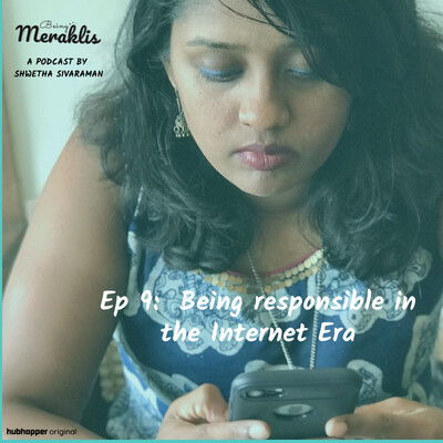 Ep 9: Being responsible in the Internet Era