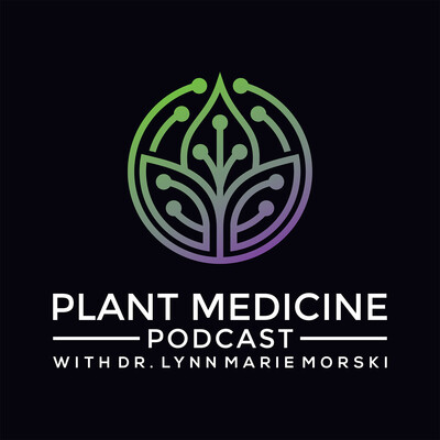 Plant Medicine Podcast with Dr. Lynn Marie Morski