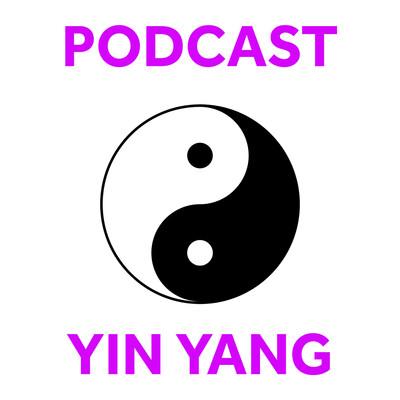 Podcast Yin Yang