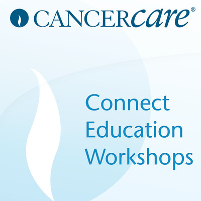 Metastatic Breast Cancer CancerCare Connect Education Workshops