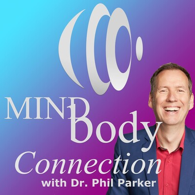 Mind-body Connection with Dr Phil Parker