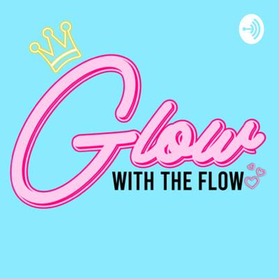 Glow w/ the Flow