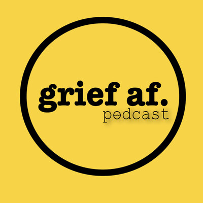 Grief AF Podcast