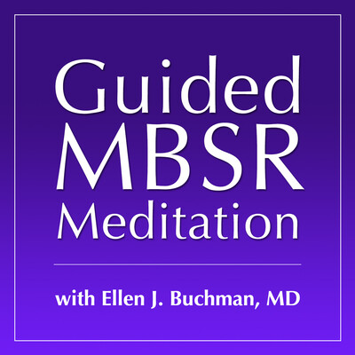 Guided MBSR Meditation with Ellen J. Buchman, MD