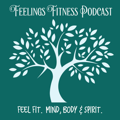 Feelings Fitness Podcast