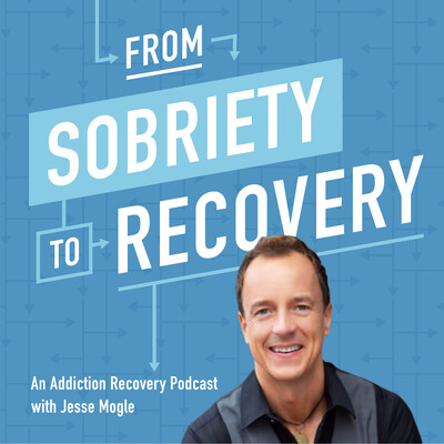 From Sobriety To Recovery: An Addiction Recovery Podcast