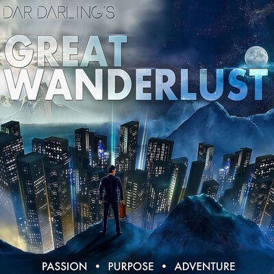 Dar Darling's Great Wanderlust: Passion, Adventure, Food, Motivation and Storytelling
