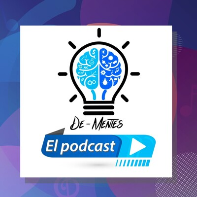 De-mentes: El Podcast