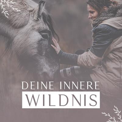 Deine innere Wildnis
