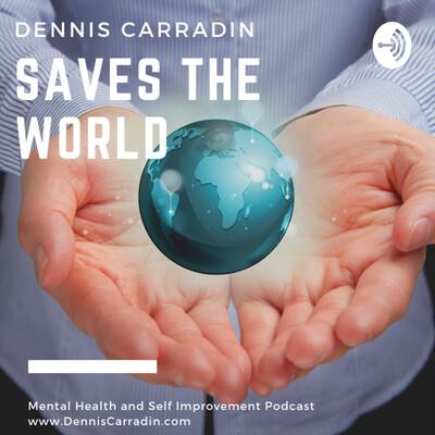 Dennis Carradin Saves the World