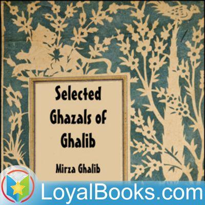 Selected Ghazals of Ghalib by Mirza Ghalib
